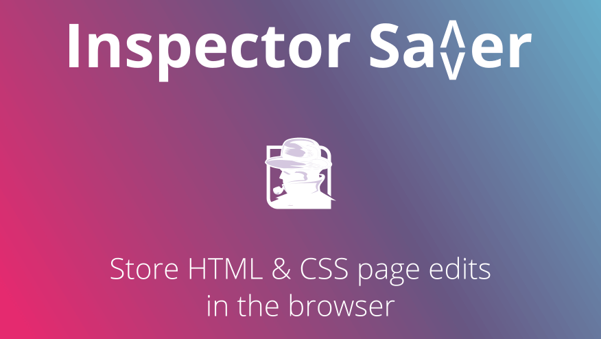 Free Chrome Extension: Inspector Saver
