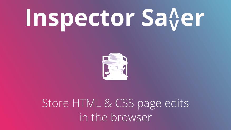 Free Chrome Extension: Inspector Saver
